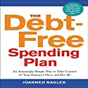 The Debt-Free Spending Plan: An Amazingly Simple Way to Take Control of Your Finances Once and For All (       UNABRIDGED) by JoAnneh Nagler Narrated by Walter Dixon