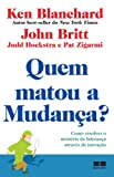 img - for Quem Matou A Mudanca (Em Portuguese do Brasil) book / textbook / text book