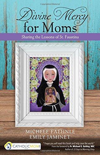 Divine Mercy Moms Sharing Faustina