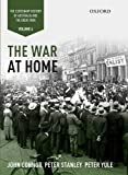 img - for The War at Home: Volume IV: The Centenary History of Australia and the Great War (Centenary History of Australia & the Great War) book / textbook / text book