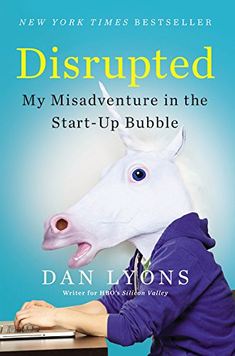 Disrupted: My Misadventure in the Start-Up Bubble ISBN-13 9780316306089