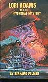 Lori Adams and the Riverboat Mystery (0802445039) by Palmer, Bernard