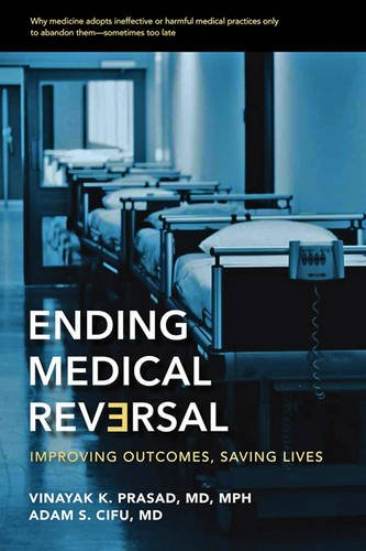 Ending Medical Reversal: Improving Outcomes, Saving Lives PDF