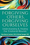 img - for Forgiving Others, Forgiving Ourselves: Understanding and Healing Our Emotional Wounds book / textbook / text book