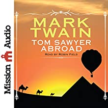 Tom Sawyer Abroad (       UNABRIDGED) by Mark Twain Narrated by Robin Field