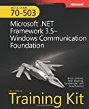 img - for MCTS Self-Paced Training Kit (Exam 70-503): Microsoft  .NET Framework 3.5 Windows  Communication Foundation: Microsoft .Net Framework 3.5 Windows Communication Foundation (PRO-Certification) book / textbook / text book