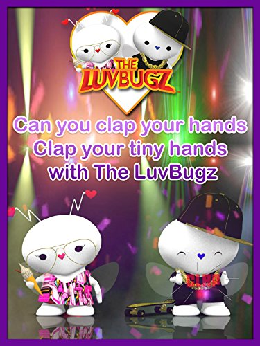 Can you clap your hands Clap your tiny hands with The LuvBugz