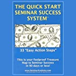 The Quick Start Seminar Success System: 33 Easy Action Steps | David Portney