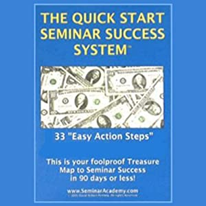 The Quick Start Seminar Success System: 33 Easy Action Steps | [David Portney]