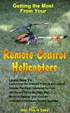 Remote Control Helicopters (Hey! This is Easy!)