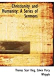 img - for Christianity and Humanity: A Series of Sermons (Large Print Edition) book / textbook / text book
