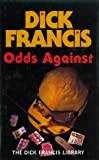 Odds Against (The Dick Francis library)