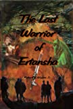 img - for The Last Warrior of Ertansha book / textbook / text book