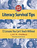 Best Ever Literacy Survival Tips: 72 Lessons You Cant Teach Without