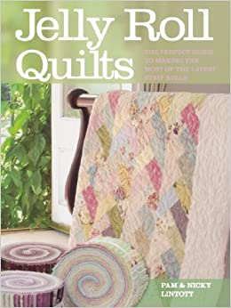 Jelly Roll Quilts Pam Lintott Nicky Lintott