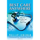Best Care Anywhere: Why VA Health Care is Better Than Yours ~ Phillip Longman