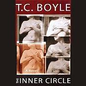 The Inner Circle: A Novel   [T. Coraghessan Boyle]