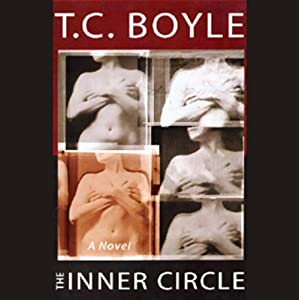 The Inner Circle: A Novel | [T. Coraghessan Boyle]