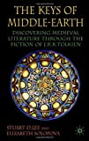 The Keys of Middle-Earth: Discovering Medieval Literature through the Fiction of J.R.R. Tolkien (140394671X) by Lee, Stuart