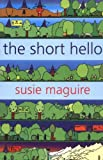 Susie Maguire The Short Hello: A Short Story Collection
