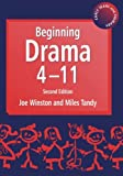 img - for Beginning Drama 4-11 (Early Years & Primary) book / textbook / text book