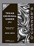 img - for O'Connor's Texas Criminal Codes Plus 2013-2014 book / textbook / text book