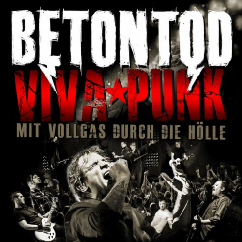 Betontod-Viva Punk Mit Vollgas Durch Die Hoelle-DE-PROMO-2CD-FLAC-2013-DeVOiD Download