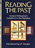 Reading the Past: Ancient Writing from Cueniform to the Alphabet (0520074319) by Hooker, J. T.