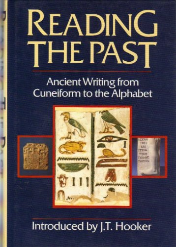 reading-the-past-ancient-writing-from-cueniform-to-the-alphabet