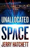 Unallocated Space: A Thriller (Sam Flatt Book 1)