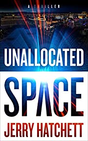 Unallocated Space: A Thriller (Sam Flatt Book 1)
