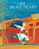 The Girl with a Brave Heart: A Story from Tehran