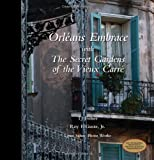 Orleans Embrace with The Secret Gardens of the Vieux Carre