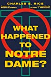 What Happened to Notre Dame? (1587319209) by Rice, Charles E.