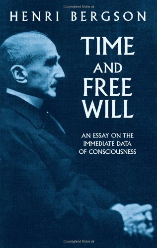 Time and Free Will: An Essay on the Immediate Data of Consciousness: Henri Bergson: 9780486417677: Amazon.com: Books