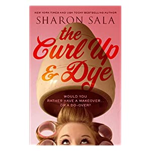 Curl Up and Dye by Sharon Sala