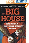 Big House, The: Life Inside a Superma...