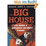 The Big House: Life Inside a Supermax Security Prison (Voyageur American Heritage)
