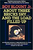 img - for About Three Bricks Shy: And The Load Filled Up by Roy Blount Jr (2004-07-25) book / textbook / text book