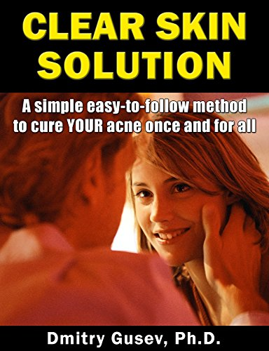 clear-skin-solution-a-simple-easy-to-follow-method-to-cure-your-acne-once-and-for-all-english-editio