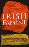 The Irish Famine: A Documentary (1861974604) by Ferriter, Diarmaid