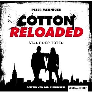 Die Stadt der Toten (Cotton Reloaded 17) Hörbuch