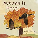 Autumn is Here! A Young Readers Picture Book