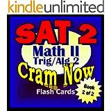 SAT II Prep Test MATH LEVEL II Part 2 - ALGEBRA 2-TRIG Flash Cards--CRAM NOW!--SAT 2 Exam Review Book & Study Guide (SAT II Cram Now! 9) (English Edition)