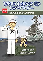 When I Grow Up I Want To Be...in the U.S. Navy!: Noah Tours an Aircraft Carrier!