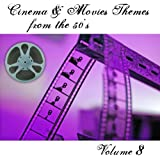Cinema and Movies Themes from the 50's - Volume 8