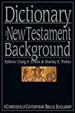 Read Dictionary of New Testament Background: A Compendium of Contemporary Biblical Scholarship (The IVP Bible Dictionary Series) on-line