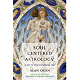 Soul Centered Astrology: A Key to Your Expanding Selfby Alan Oken