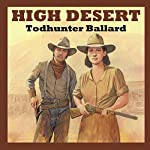 High Desert | Todhunter Ballard