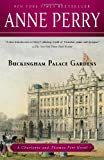 Buckingham Palace Gardens: A Charlotte and Thomas Pitt Novel (0345523695) by Perry, Anne
